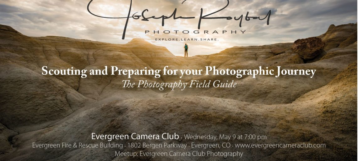 Scouting & Preparing for your Photographic Journey: The Photography Field Guide