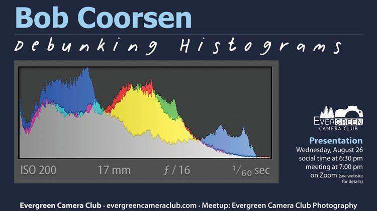 August Tips & Techniques: DEBUNKING YOUR HISTOGRAM with Bob Coorsen