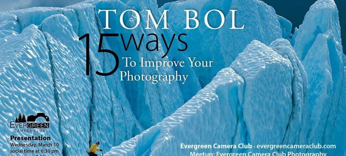 March Meeting: 15 Ways to Improve your Photography with Tom Bol